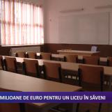 3 milioane de euro pentru liceul din Săveni
