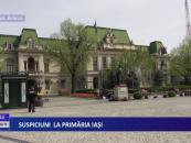 Suspiciuni la Primăria Iași
