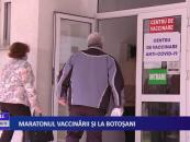 Maratonul vaccinării la Botoșani