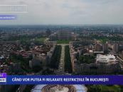 Când vor putea fi relaxate restricțiile în București