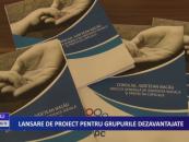 Lansare proiect pentru grupurile dezavantajate