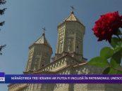 Manastirea Trei Ierarhi ar putea fi inclusa in patrimoniul UNESCO